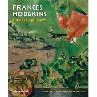 Frances Hodgkins European Journeys by Mary Kisler