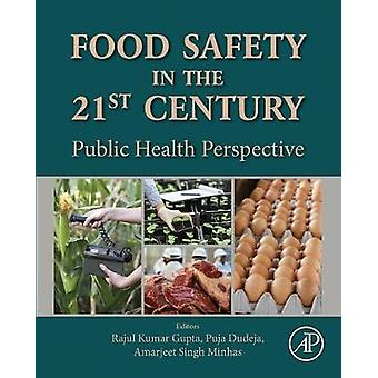 Food Safety in the 21st Century Public Health Perspective by Dudeja & Puja