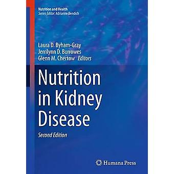 Nutrition in Kidney Disease by ByhamGray & Laura D.