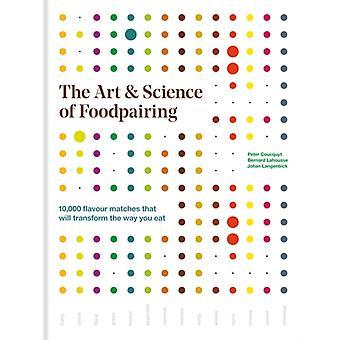 The Art  Science of Foodpairing by Coucquyt & PeterLahousse & BernardLangenbick & Johan