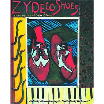 Zydeco Shoes - A Sensory Tour of Cajun Culture by Alexandria Hayes - 9