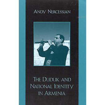 Duduk and National Identity in Armenia by Nercessian & Andy