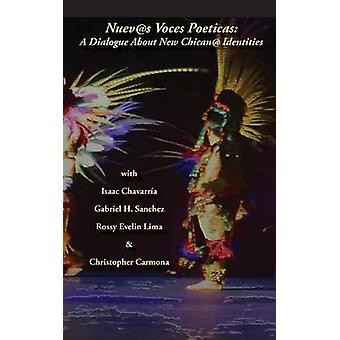 Nuevas Voces Poeticas A Dialogue about New Chican Identities by Chavarra & Isaac