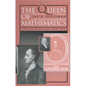 The Queen of Mathematics  A Historically Motivated Guide to Number Theory by Goldman & Jay