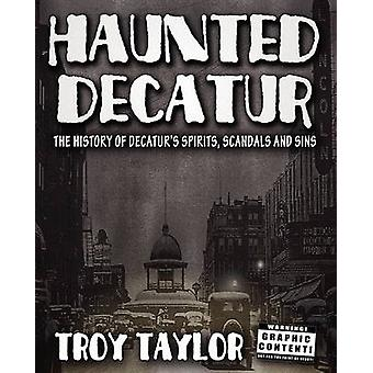 Haunted Decatur Revisited  Haunted Decatur by Taylor & Troy