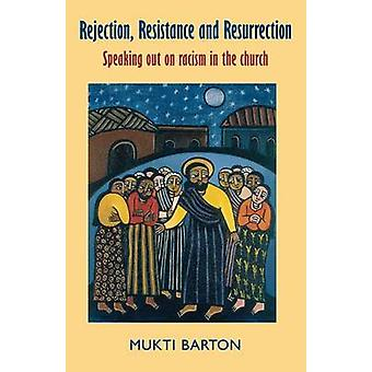 Rejection Resistance and Resurrection by Barton & Mukti