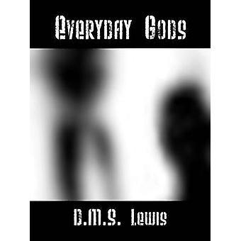 Vardagliga gudar av Lewis & D. M. S.