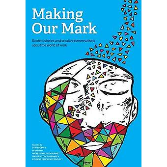 Making our mark by Reeves & Dawn