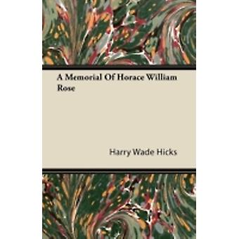 A Memorial of Horace William Rose by Hicks & Harry Wade
