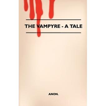 The Vampyre  A Tale by Anon