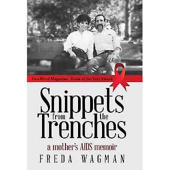 Snippets from the Trenches a mothers AIDS memoir by Wagman & Freda