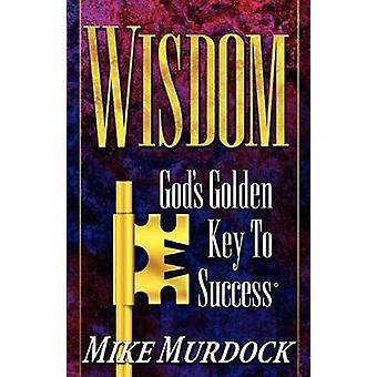 Wisdom Gods Golden Key To Success by Murdock & Mike