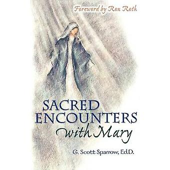 Sacred Encounters with Mary by Sparrow & G. Scott
