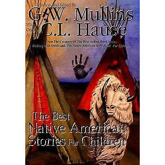 The Best Native American  Stories For Children by Mullins & G.W.
