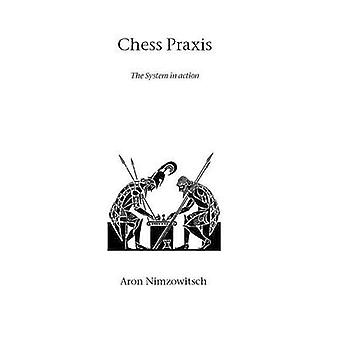 Chess Praxis by Nimzowitsch & Aron