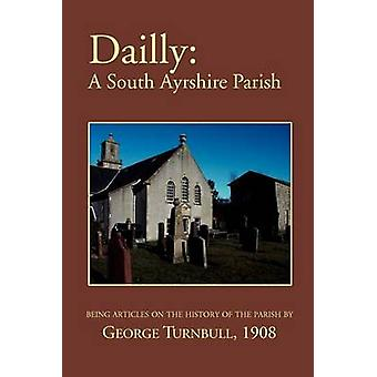 Dailly A South Ayrshire parish by Turnbull & George