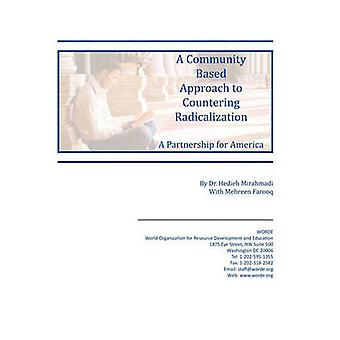 A Community Based Approach to Countering Radicalization A Partnership for America by Mirahamadi & Hedieh
