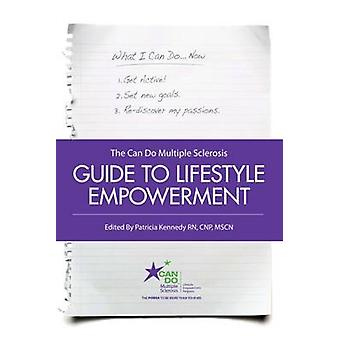 The Can Do Multiple Sclerosis Guide to Lifestyle Empowerment by Kennedy RN & CNP & MSCN & Patricia