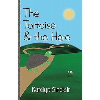 The Tortoise  the Hare by Sinclair & Katelyn