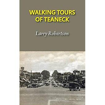 Walking Tours of Teaneck by Robertson & Larry