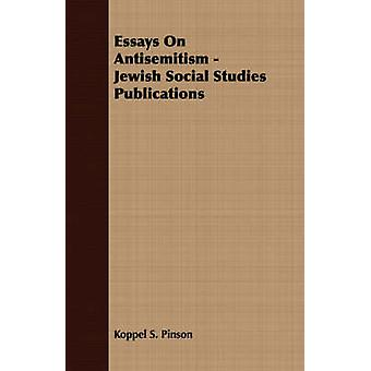 Essays On Antisemitism  Jewish Social Studies Publications by Pinson & Koppel S.
