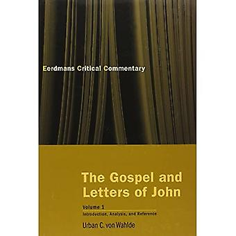 The Gospel and Letters of John, Volume 1: Introduction, Analysis, and Reference