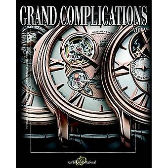 Grand Complications High Quality Watchmaking v. 5 by Tourbillon International