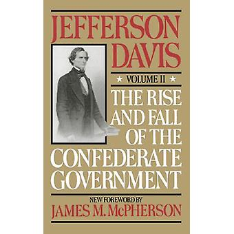 The Rise And Fall Of The Confederate Government - Volume 2 von Jefferso