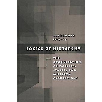 Logics of Hierarchy - Organisationen av imperier - Stater - och Milit
