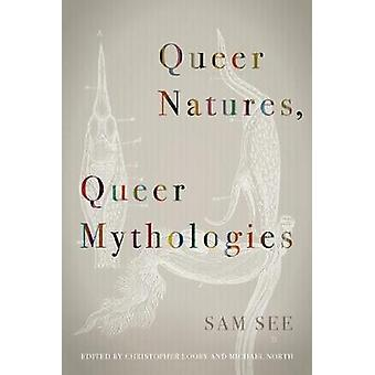 Queer Natures - Queer Mythologies di Sam See - 9780823286997 Libro