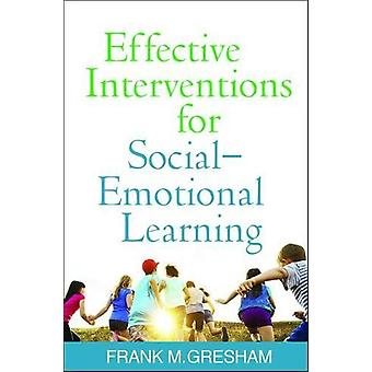 Effective Interventions for Social-Emotional Learning by Frank M. Gre