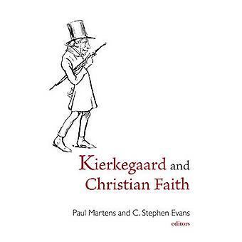 Kierkegaard and Christian Faith par Paul Martens - C. Stephen Evans -