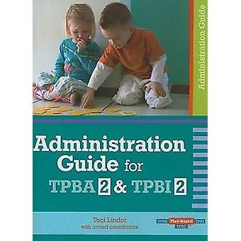 Administration Guide for Transdisciplinary Play-based Assessment 2 an