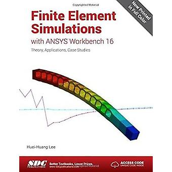 Finite Element Simulations With Ansys Workbench 16 by Lee - Huei-huan