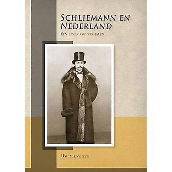Schliemann En Nederland - Een Leven Vol Verhalen by Wout Arentzen - 97