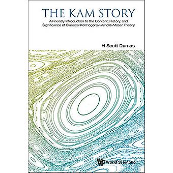 The KAM Story - A Friendly Introduction to the History - Content - and