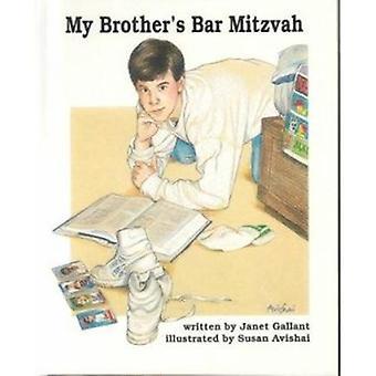 My Brother's Bar Mitzvah by Janet Gallant - Susan Avishai - 978092937