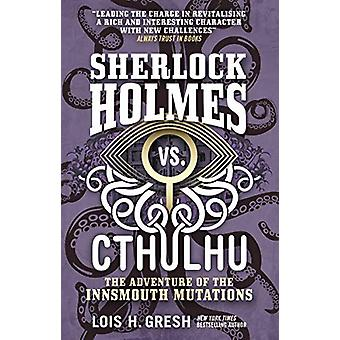 Sherlock Holmes vs. Cthulhu - The Adventure of the Innsmouth Mutations