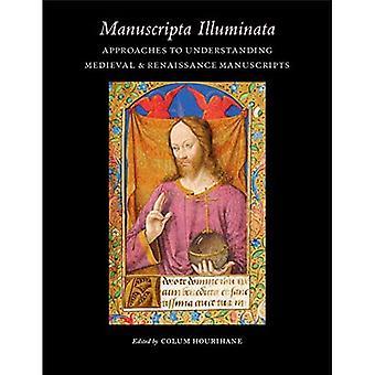 Manuscripta Illuminata: Strategier för att förstå medeltidens och renässansens manuskript (Index av Christian Art...