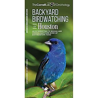 Backyard Birdwatching in Houston: An Introduction to� Birding and Common Backyard Birds of Southeastern Texas (All about Birds Pocket Guide)