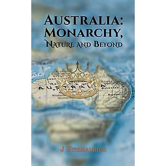 Australia Monarchy Nature and Beyond by Fitzmaurice & J