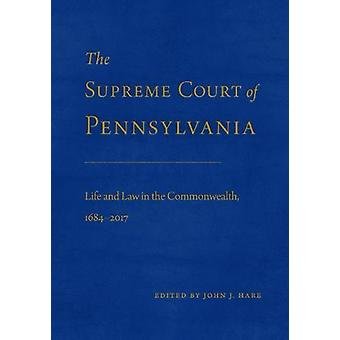The Supreme Court of Pennsylvania - Life and Law in the Commonwealth -