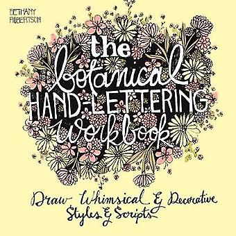 Botanical Hand Lettering Workbook by Bethany Robertson