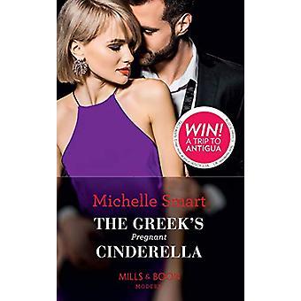 The Greek's Pregnant Cinderella (Mills & Boon Modern) (Cinderella