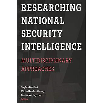 Researching National Security Intelligence - Multidisciplinary Approac