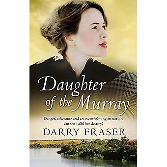 Daughter Of The Murray by Darry Fraser - 9781489251183 Book