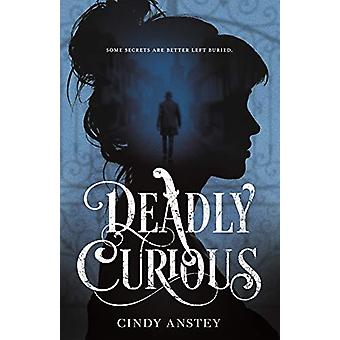 Deadly Curious by Cindy Anstey - 9781250252272 Book