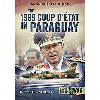 The 1989 Coup d'Etat in Paraguay - The End of a Long Dictatorship - 19