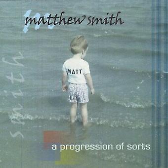 Matthew Smith - Progression of Sorts [CD] USA import