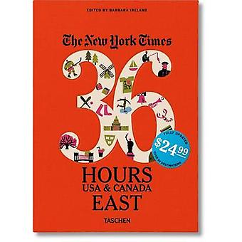 The New York Times - 36 Hours - USA & Canada - East by Barbara Ireland